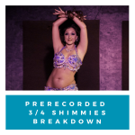 Prerecorded 3/4 Bellydancing Shimmies Breakdown