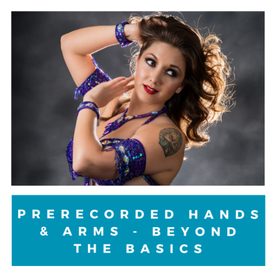 Prerecorded Hands & Arms - Bellydancing Beyond the Basics
