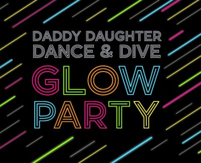 Daddy Daughter Dance & Dive: Glow Party in Moore