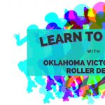Learn to Skate with the Oklahoma Victory Dolls Roller Derby
